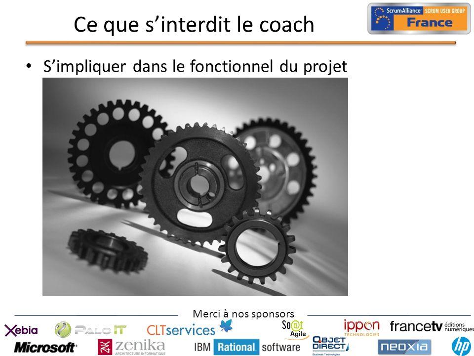 Merci à nos sponsors Ce que sinterdit le coach Simpliquer dans le fonctionnel du projet
