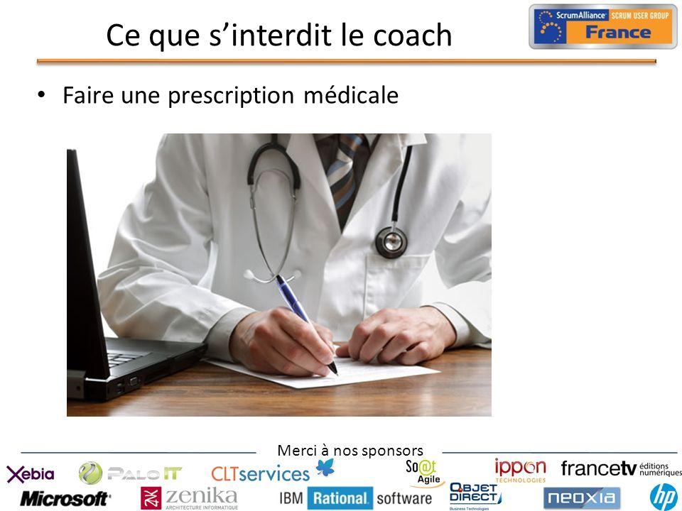 Merci à nos sponsors Ce que sinterdit le coach Faire une prescription médicale