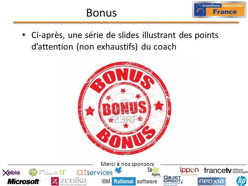 Merci à nos sponsors Ci-après, une série de slides illustrant des points dattention (non exhaustifs) du coach Bonus