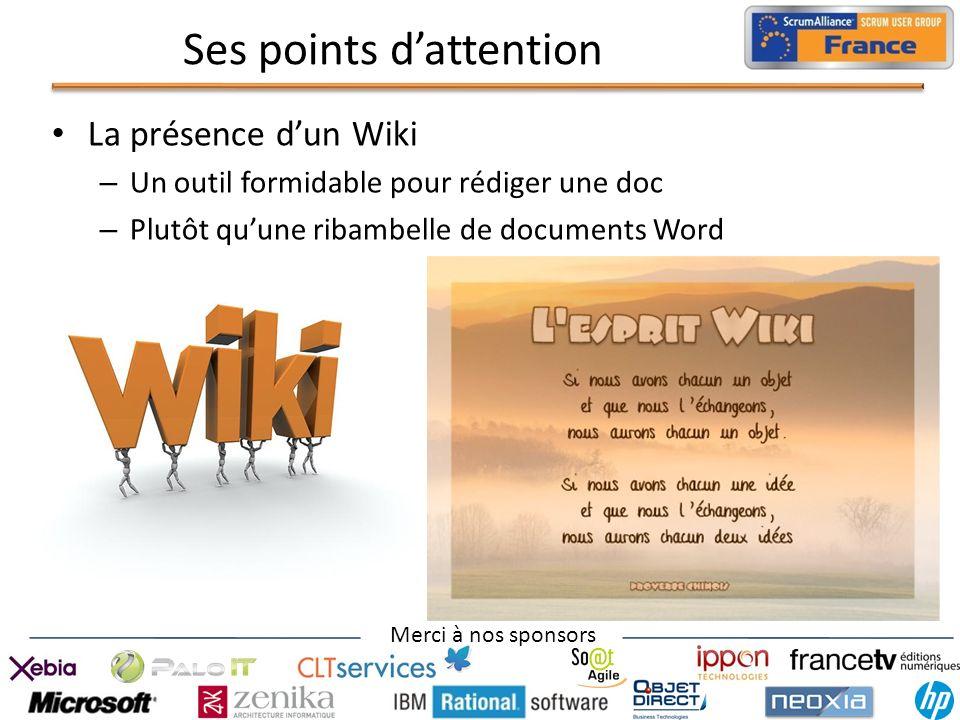 Merci à nos sponsors Ses points dattention La présence dun Wiki – Un outil formidable pour rédiger une doc – Plutôt quune ribambelle de documents Word