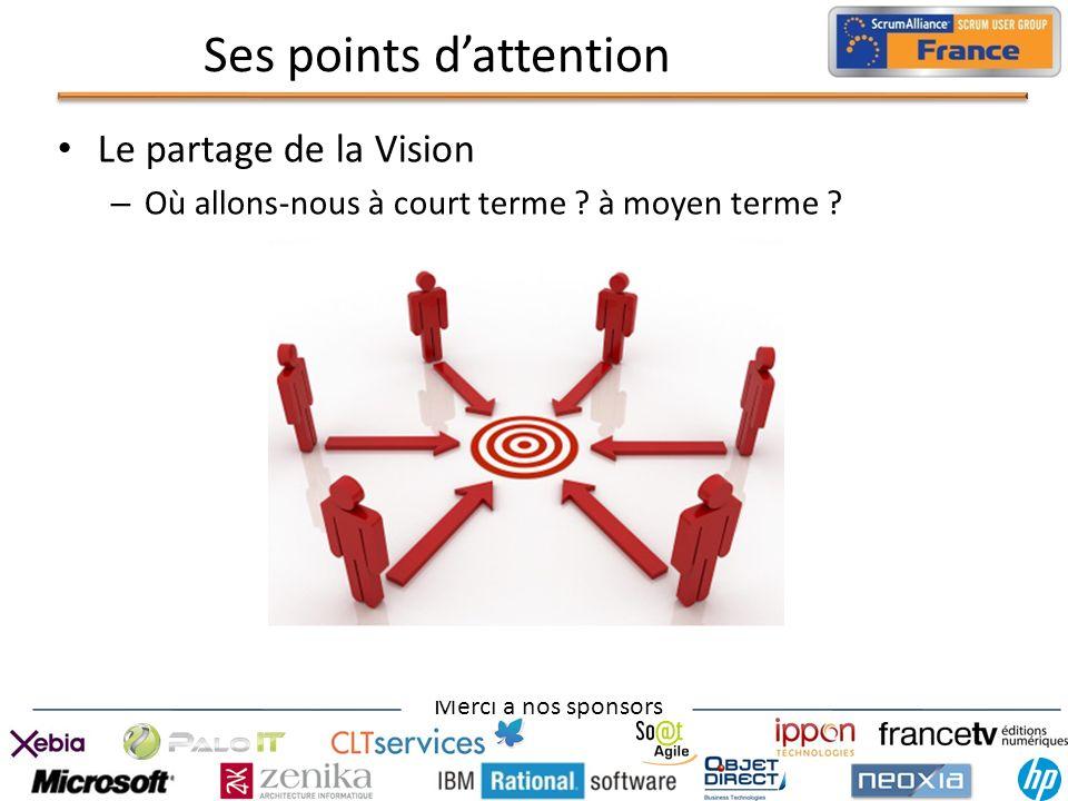 Merci à nos sponsors Ses points dattention Le partage de la Vision – Où allons-nous à court terme ? à moyen terme ?