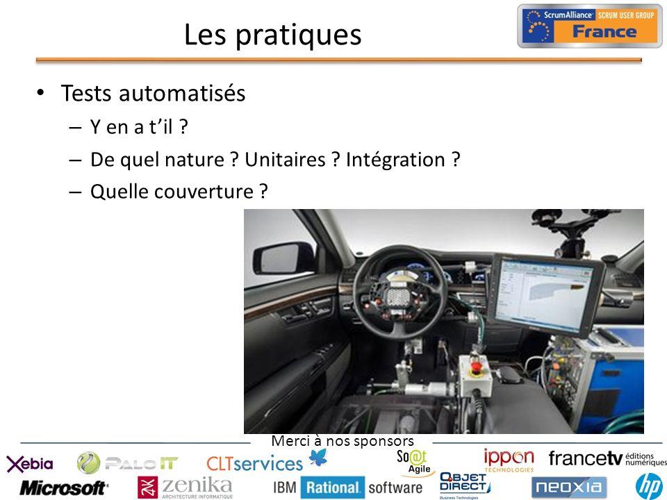 Merci à nos sponsors Les pratiques Tests automatisés – Y en a til ? – De quel nature ? Unitaires ? Intégration ? – Quelle couverture ?