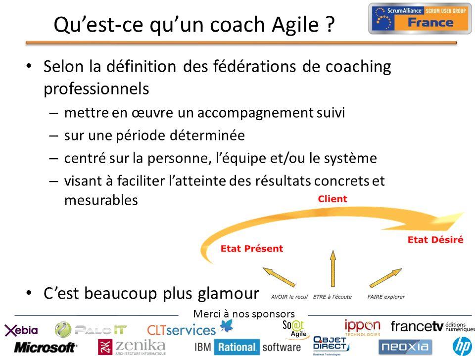 Merci à nos sponsors Quest-ce quun coach Agile ? Selon la définition des fédérations de coaching professionnels – mettre en œuvre un accompagnement su