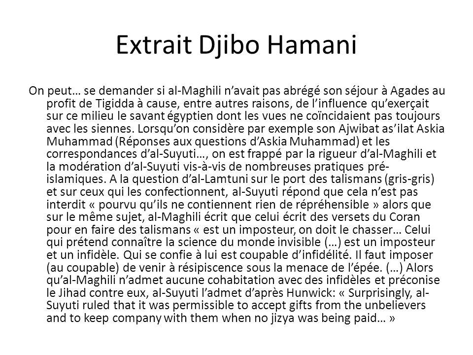 Extrait Djibo Hamani On peut… se demander si al-Maghili navait pas abrégé son séjour à Agades au profit de Tigidda à cause, entre autres raisons, de l
