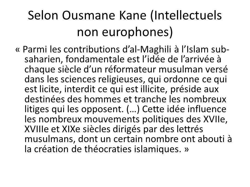 Selon Ousmane Kane (Intellectuels non europhones) « Parmi les contributions dal-Maghili à lIslam sub- saharien, fondamentale est lidée de larrivée à c