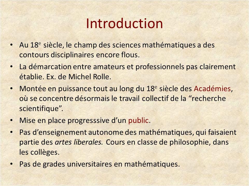 Institutionalisation des sciences Au 19 e siècle, les sciences sinstitutionalisent : Académies et universités en sont les principaux sites.