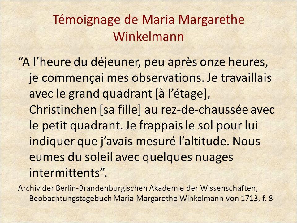 Témoignage de Maria Margarethe Winkelmann A lheure du déjeuner, peu après onze heures, je commençai mes observations. Je travaillais avec le grand qua