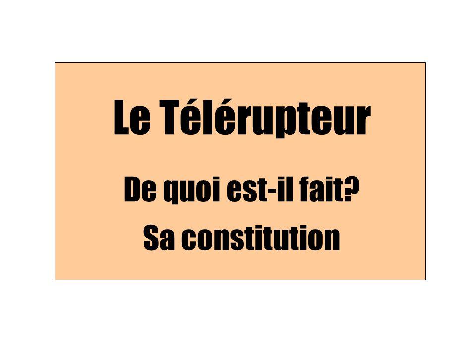 Le Télérupteur De quoi est-il fait? Sa constitution