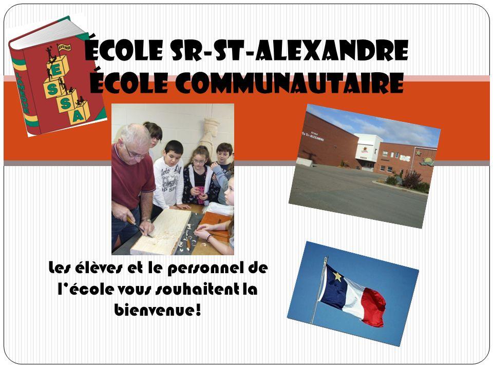 Les élèves et le personnel de lécole vous souhaitent la bienvenue! École Sr-St-Alexandre École communautaire
