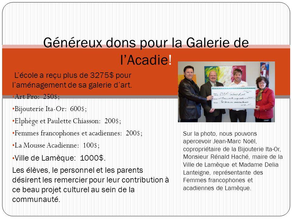 Lécole a reçu plus de 3275$ pour laménagement de sa galerie dart. Art Pro: 250$; Bijouterie Ita-Or: 600$; Elphège et Paulette Chiasson: 200$; Femmes f