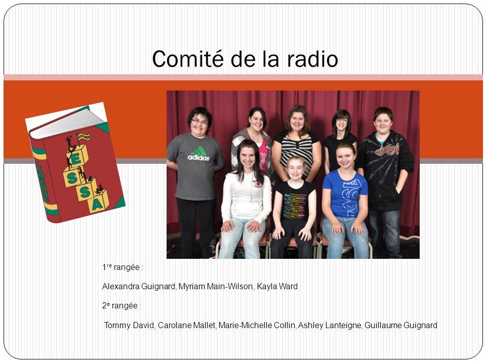 Comité de la radio 1 re rangée : Alexandra Guignard, Myriam Main-Wilson, Kayla Ward 2 e rangée : Tommy David, Carolane Mallet, Marie-Michelle Collin,