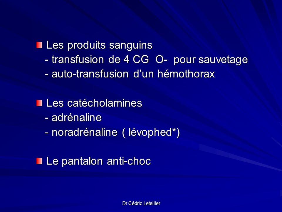 Les produits sanguins - transfusion de 4 CG O- pour sauvetage - transfusion de 4 CG O- pour sauvetage - auto-transfusion dun hémothorax - auto-transfu