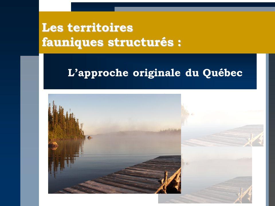 Les territoires fauniques structurés : Lapproche originale du Québec