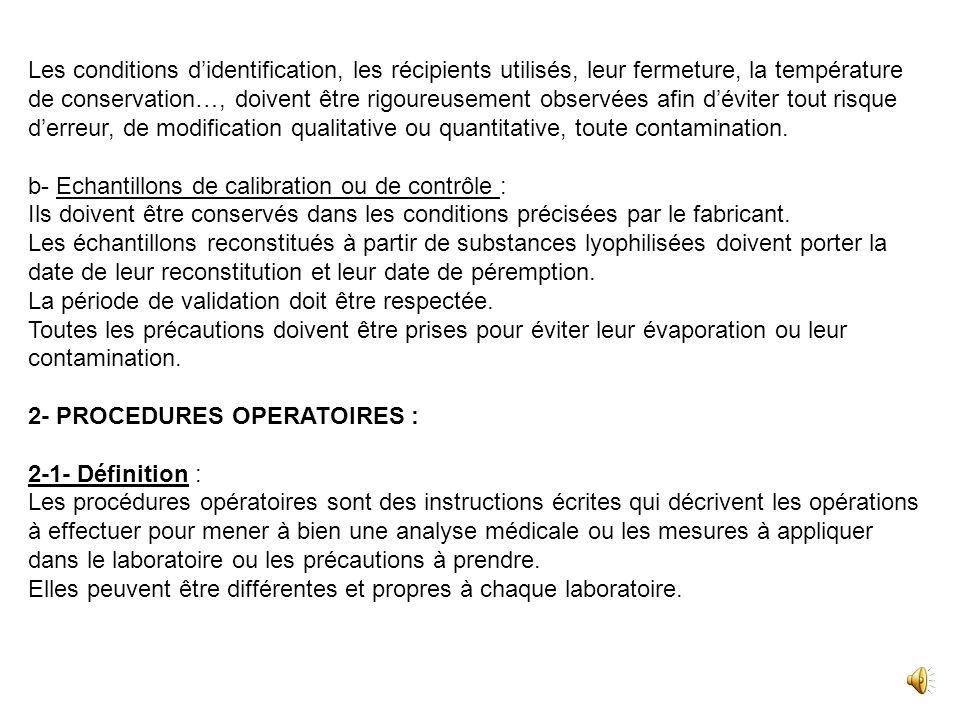 b- Echantillons secondaires : Ils sont utilisés lors de toute opération intermédiaire au cours de la réalisation dune analyse médicale, ou lors de la