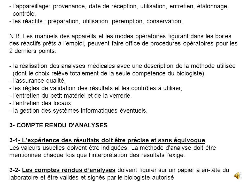 2-2- Généralités : Tout laboratoire réalisant des analyses de Biologie Médicale doit disposer de procédures opératoires écrites, datées et validées, a