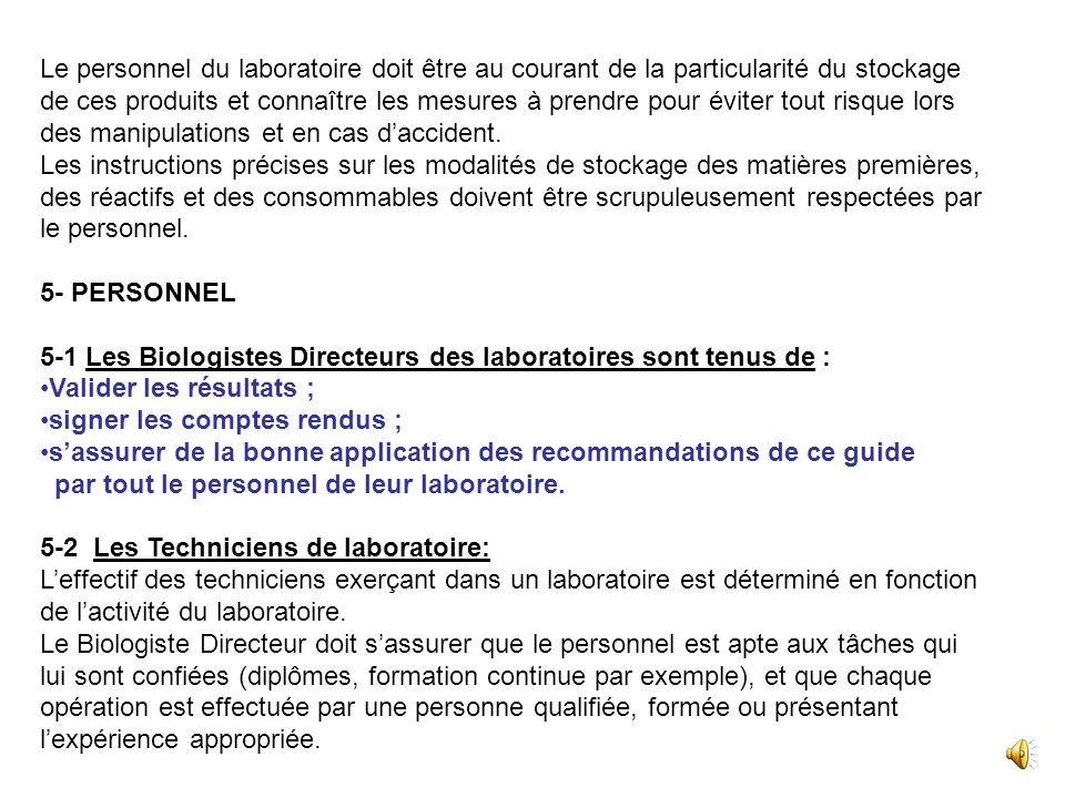 Le biologiste sassure que les réactifs quil utilise sont enregistrés au Ministère de la santé (direction du médicament et de la pharmacie) et porte un
