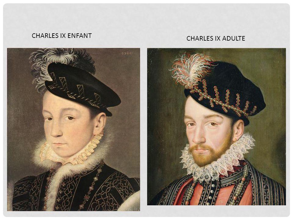 CHARLES IX ENFANT CHARLES IX ADULTE