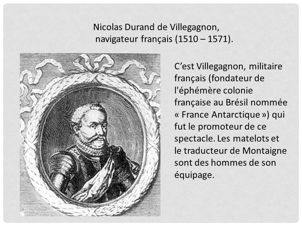 Nicolas Durand de Villegagnon, navigateur français (1510 – 1571).