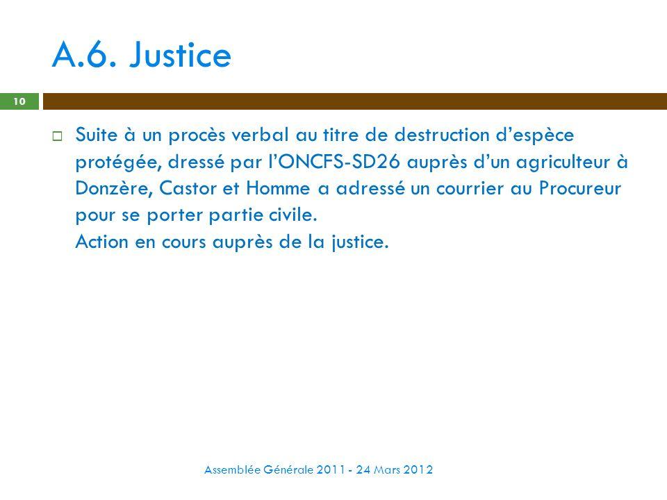 A.6. Justice Assemblée Générale 2011 - 24 Mars 2012 10 Suite à un procès verbal au titre de destruction despèce protégée, dressé par lONCFS-SD26 auprè