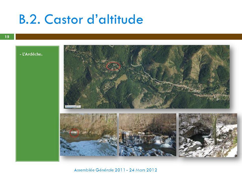 B.2. Castor daltitude Assemblée Générale 2011 - 24 Mars 2012 15 - LArdèche.