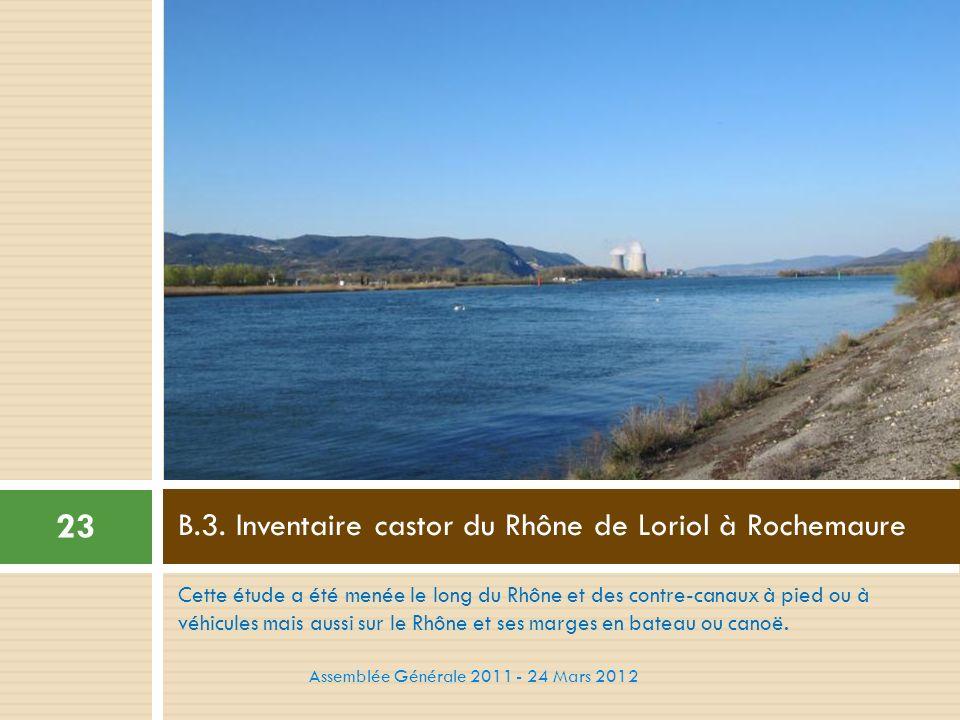 Cette étude a été menée le long du Rhône et des contre-canaux à pied ou à véhicules mais aussi sur le Rhône et ses marges en bateau ou canoë. B.3. Inv