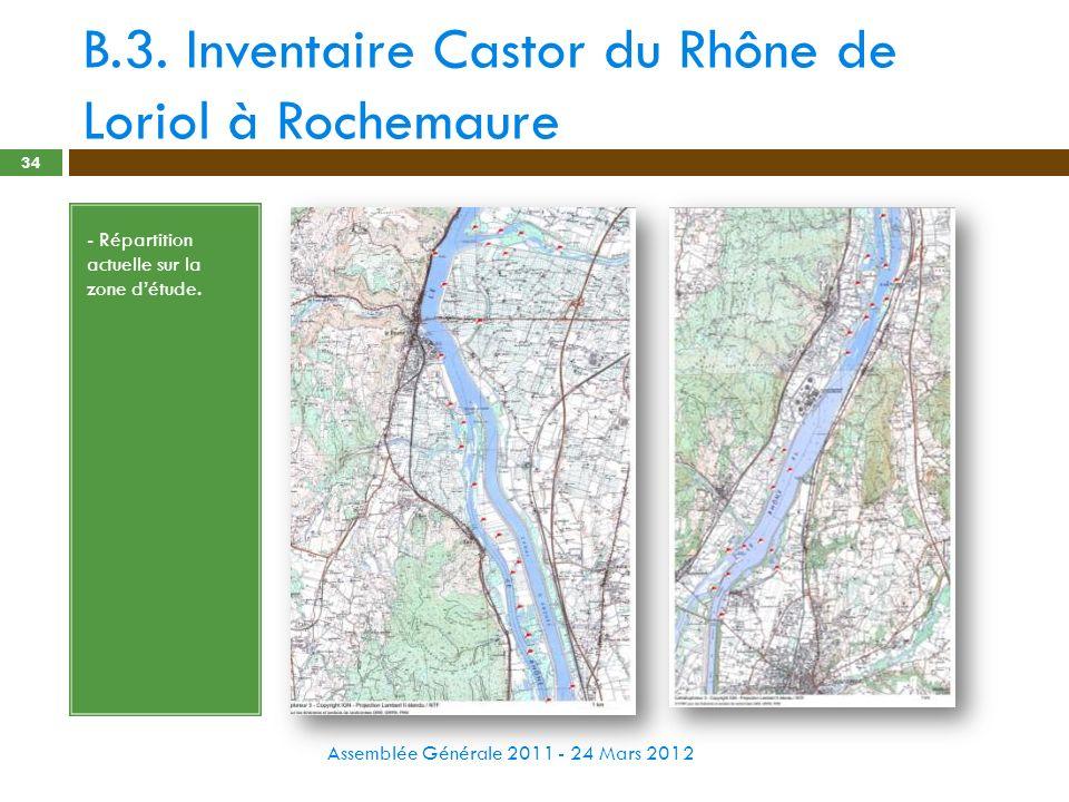 B.3. Inventaire Castor du Rhône de Loriol à Rochemaure Assemblée Générale 2011 - 24 Mars 2012 34 - Répartition actuelle sur la zone détude.
