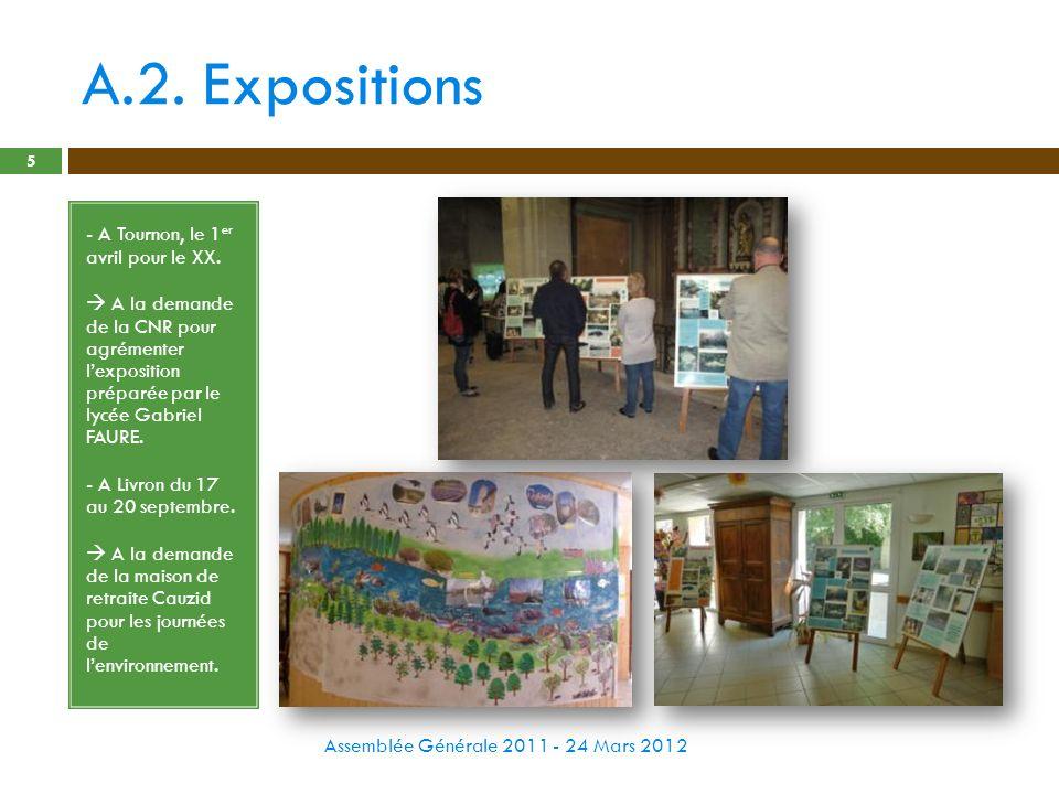 A.2. Expositions Assemblée Générale 2011 - 24 Mars 2012 5 - A Tournon, le 1 er avril pour le XX. A la demande de la CNR pour agrémenter lexposition pr