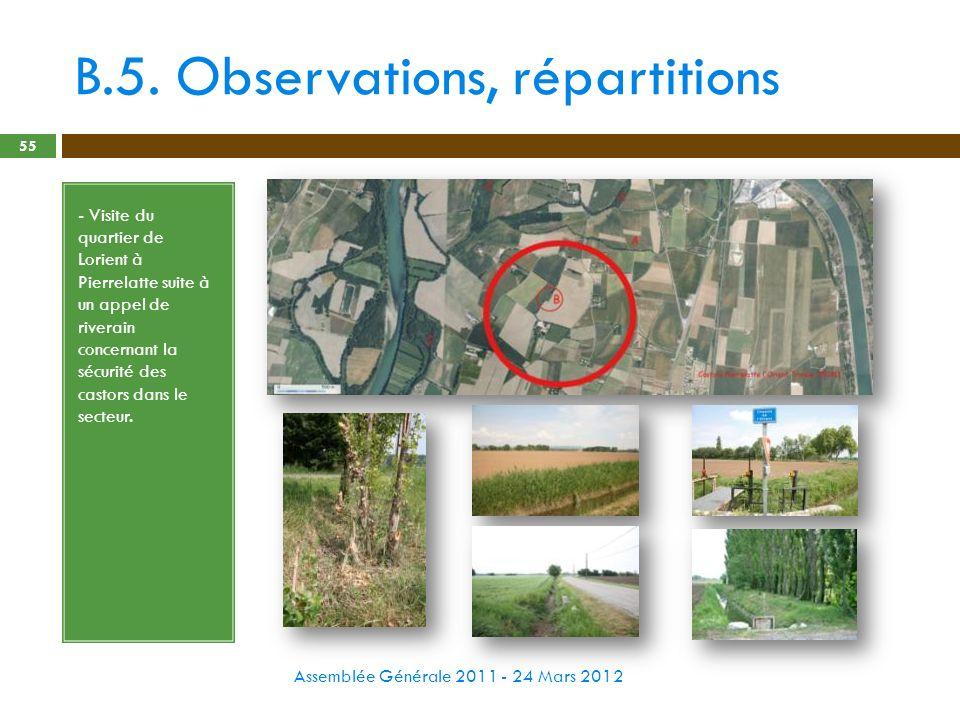 B.5. Observations, répartitions Assemblée Générale 2011 - 24 Mars 2012 55 - Visite du quartier de Lorient à Pierrelatte suite à un appel de riverain c