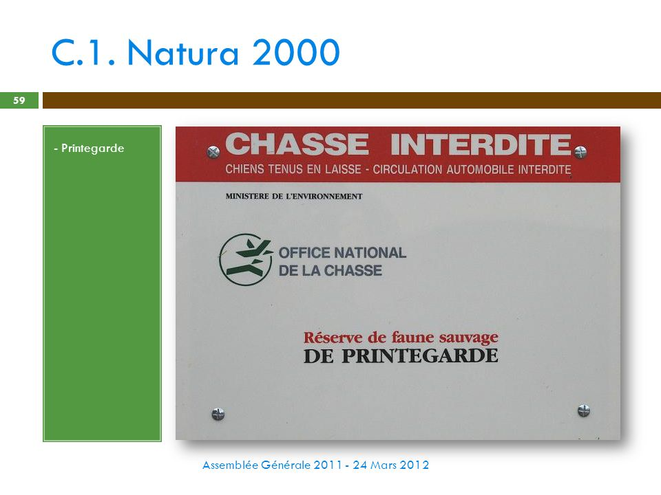 C.1. Natura 2000 Assemblée Générale 2011 - 24 Mars 2012 59 - Printegarde
