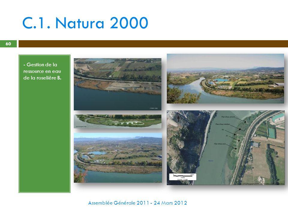 C.1. Natura 2000 Assemblée Générale 2011 - 24 Mars 2012 60 - Gestion de la ressource en eau de la roselière B.