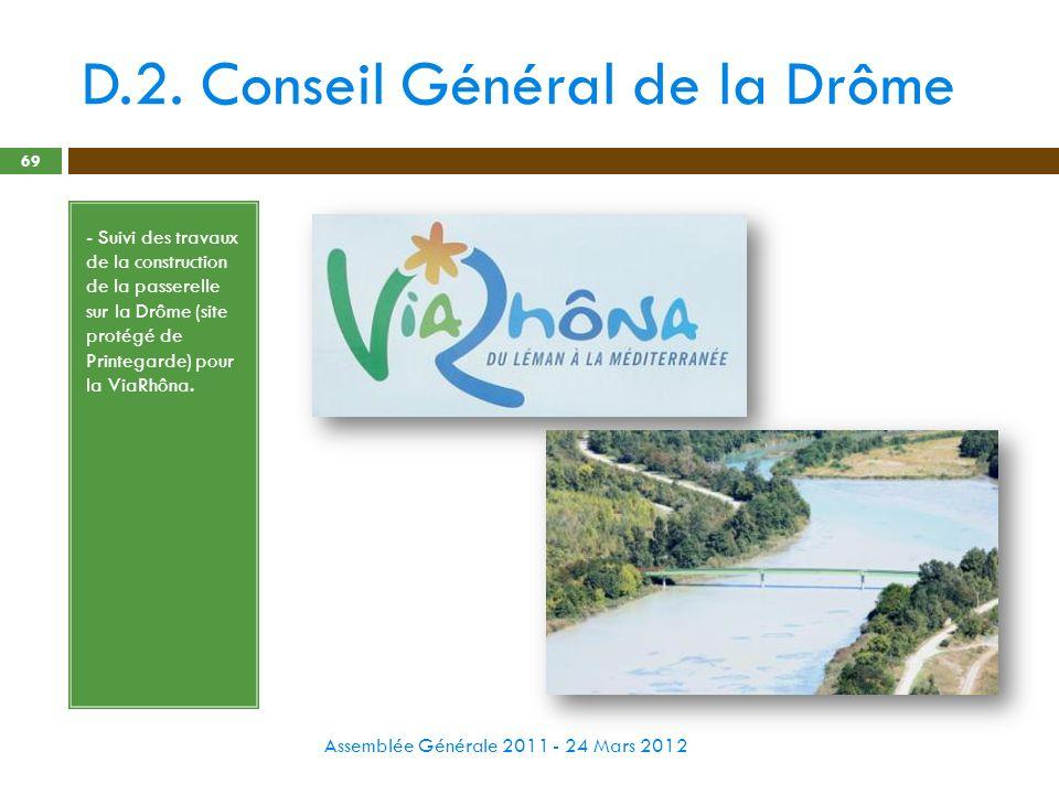 D.2. Conseil Général de la Drôme Assemblée Générale 2011 - 24 Mars 2012 69 - Suivi des travaux de la construction de la passerelle sur la Drôme (site