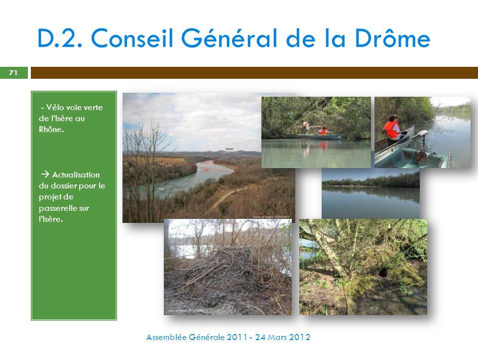 D.2. Conseil Général de la Drôme Assemblée Générale 2011 - 24 Mars 2012 71 - - Vélo voie verte de lIsère au Rhône. - Actualisation du dossier pour le