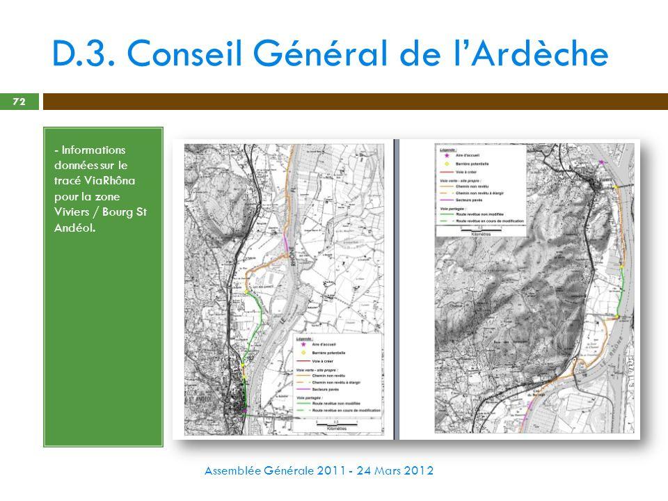 D.3. Conseil Général de lArdèche Assemblée Générale 2011 - 24 Mars 2012 72 - Informations données sur le tracé ViaRhôna pour la zone Viviers / Bourg S