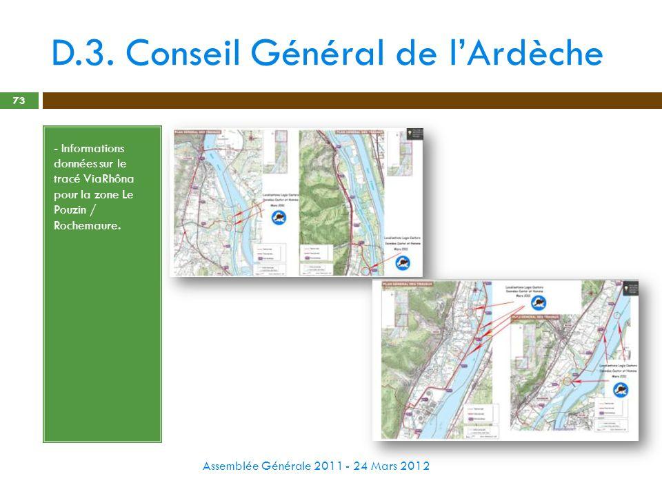 D.3. Conseil Général de lArdèche Assemblée Générale 2011 - 24 Mars 2012 73 - Informations données sur le tracé ViaRhôna pour la zone Le Pouzin / Roche