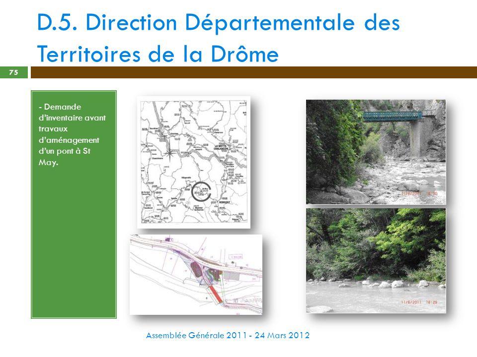 D.5. Direction Départementale des Territoires de la Drôme Assemblée Générale 2011 - 24 Mars 2012 75 - Demande dinventaire avant travaux daménagement d