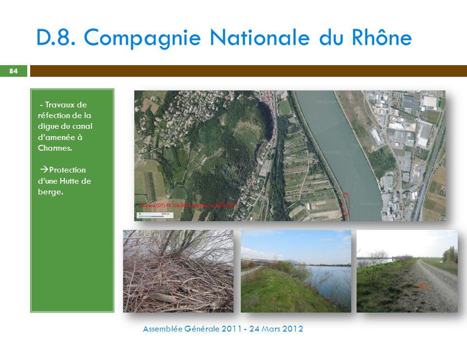 D.8. Compagnie Nationale du Rhône Assemblée Générale 2011 - 24 Mars 2012 84 - - Travaux de réfection de la digue du canal damenée à Charmes. - Protect