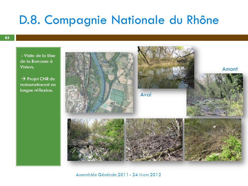 D.8. Compagnie Nationale du Rhône Assemblée Générale 2011 - 24 Mars 2012 85 - - Visite de la lône de la Barcasse à Viviers. - Projet CNR de restaurati