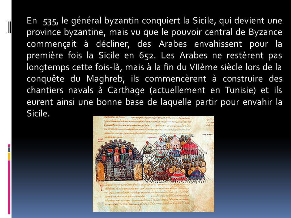 En 535, le général byzantin conquiert la Sicile, qui devient une province byzantine, mais vu que le pouvoir central de Byzance commençait à décliner,