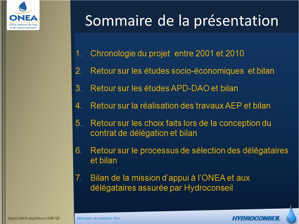 Avant de commencer… le succès du projet pilote initié par lONEA et lAFD Appui ONEA expérience DSP QP Séminaire de restitution final Pari gagné .