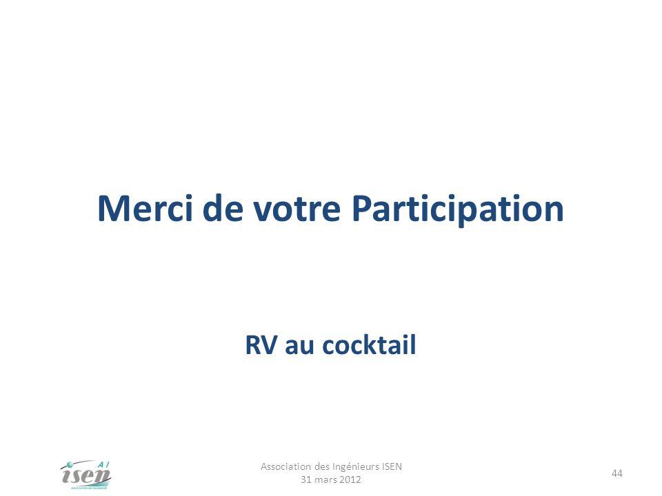 Merci de votre Participation RV au cocktail Association des Ingénieurs ISEN 31 mars 2012 44