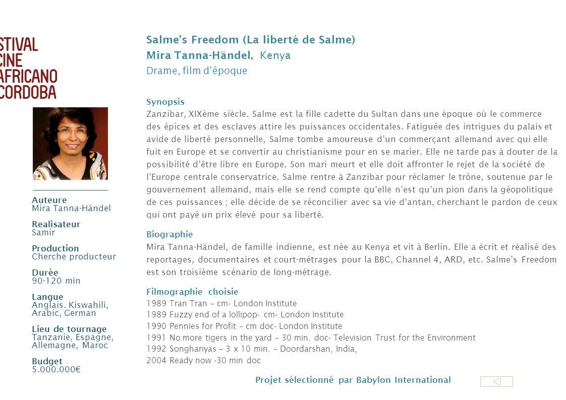 Salmes Freedom (La liberté de Salme) Mira Tanna-Händel, Kenya Drame, film dépoque Synopsis Zanzibar, XIXème siècle. Salme est la fille cadette du Sult