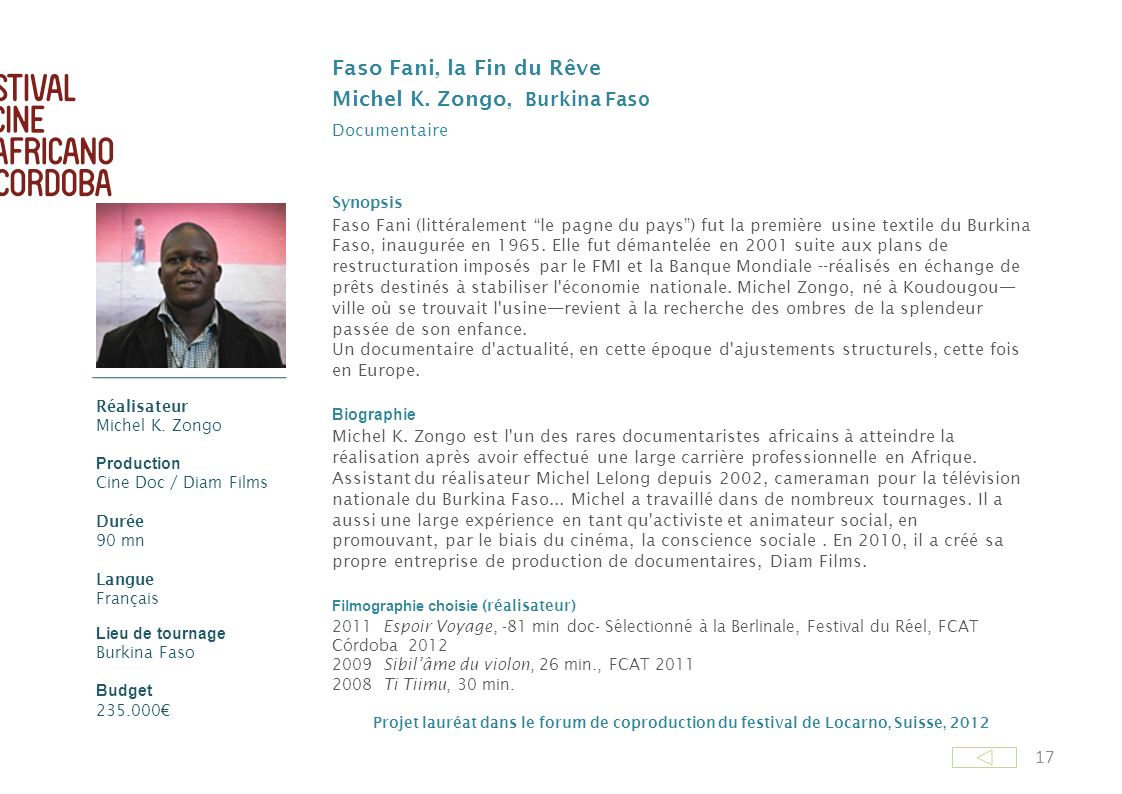 17 Faso Fani, la Fin du Rêve Michel K. Zongo, Burkina Faso Documentaire Synopsis Faso Fani (littéralement le pagne du pays) fut la première usine text
