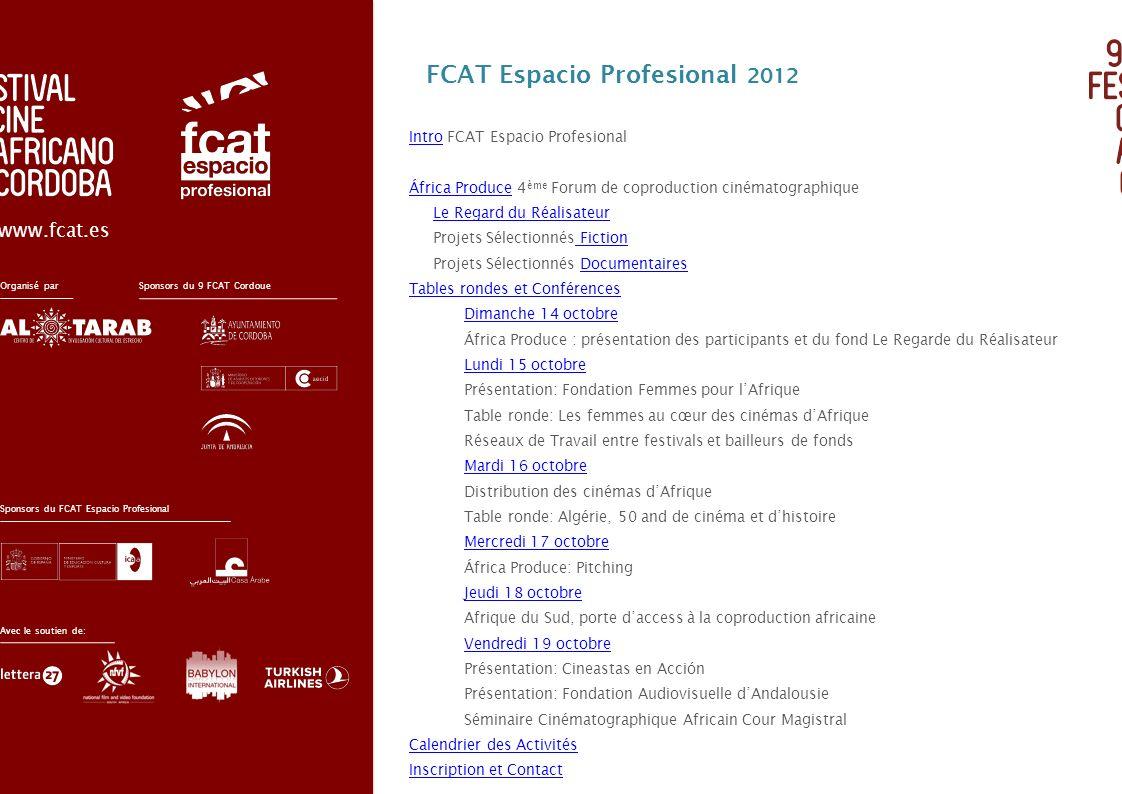 IntroIntro FCAT Espacio Profesional África ProduceÁfrica Produce 4 ème Forum de coproduction cinématographique Le Regard du Réalisateur Projets Sélect