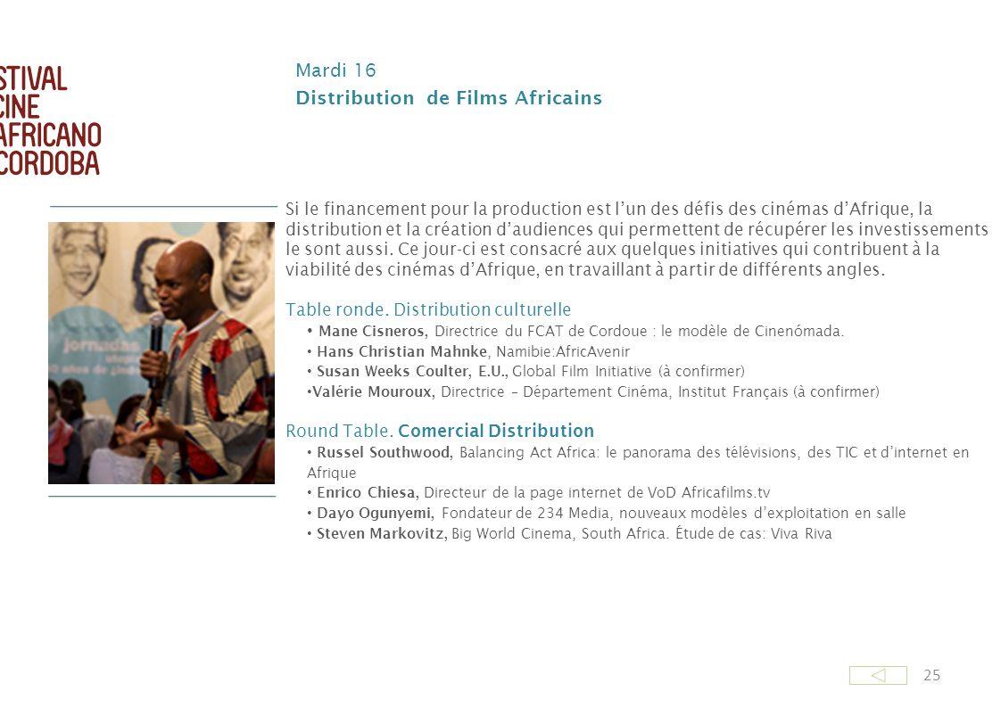 25 Mardi 16 Distribution de Films Africains Si le financement pour la production est lun des défis des cinémas dAfrique, la distribution et la créatio