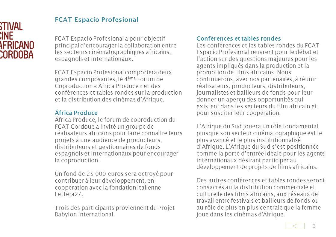 FCAT Espacio Profesional a pour objectif principal dencourager la collaboration entre les secteurs cinématographiques africains, espagnols et internat