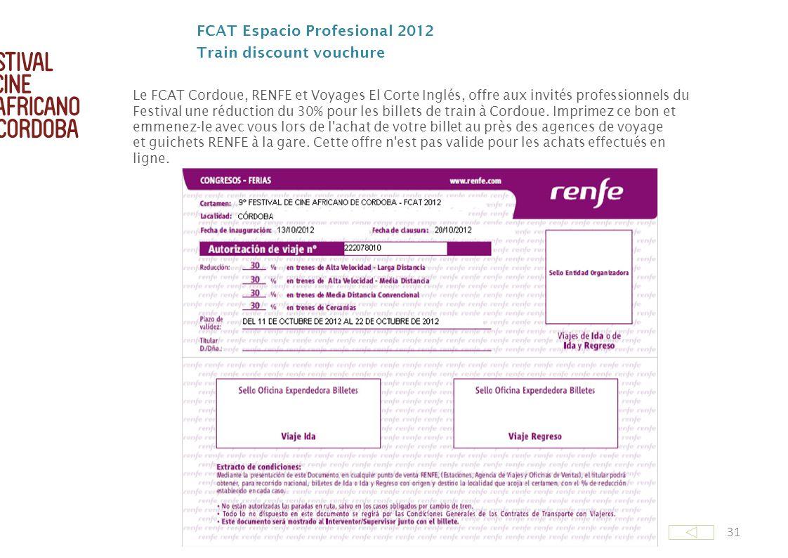 31 FCAT Espacio Profesional 2012 Train discount vouchure Le FCAT Cordoue, RENFE et Voyages El Corte Inglés, offre aux invités professionnels du Festiv
