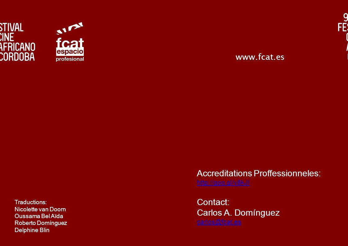 www.fcat.es Accreditations Proffessionneles: http://goo.gl/v8kJI Contact: Carlos A. Domínguez carlos@fcat.es Traductions: Nicolette van Doorn Oussama