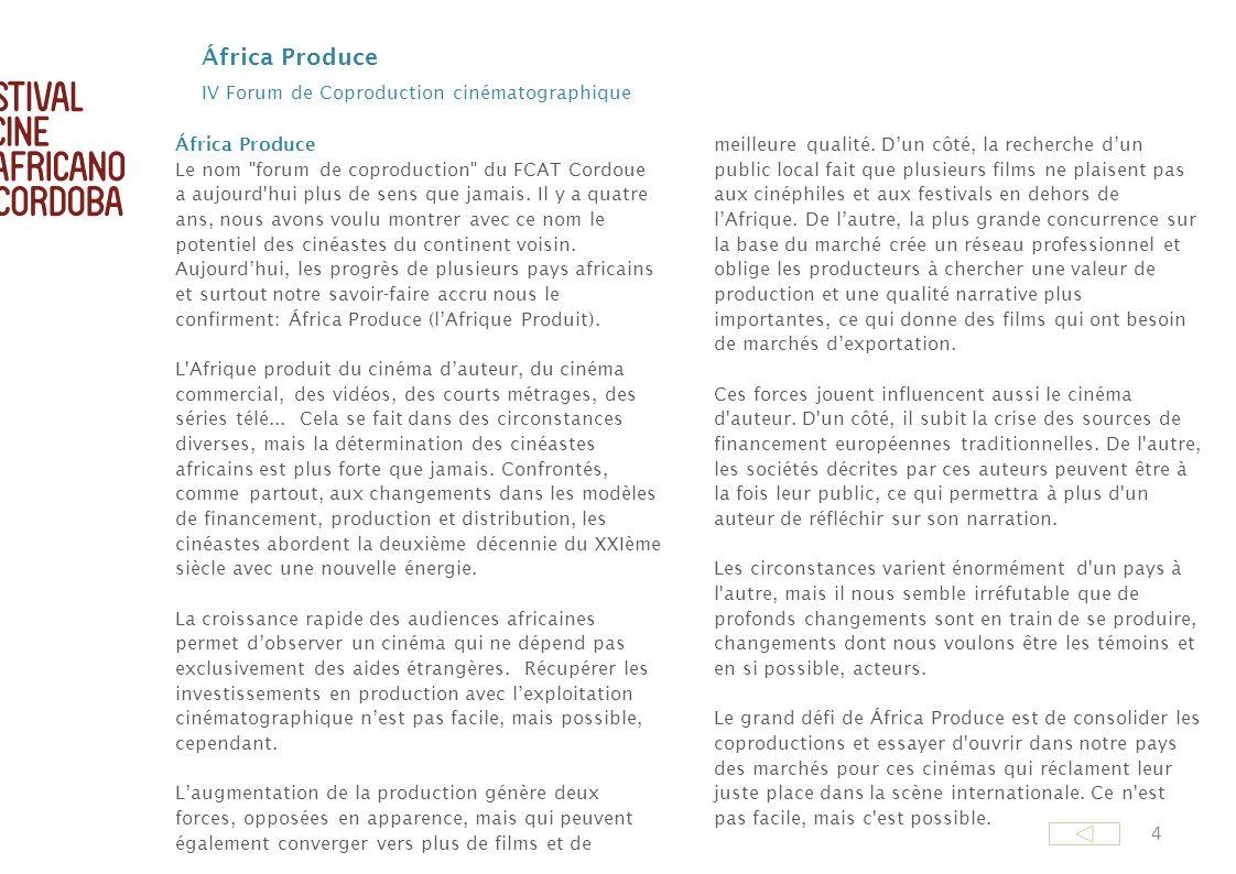 25 Mardi 16 Distribution de Films Africains Si le financement pour la production est lun des défis des cinémas dAfrique, la distribution et la création daudiences qui permettent de récupérer les investissements le sont aussi.