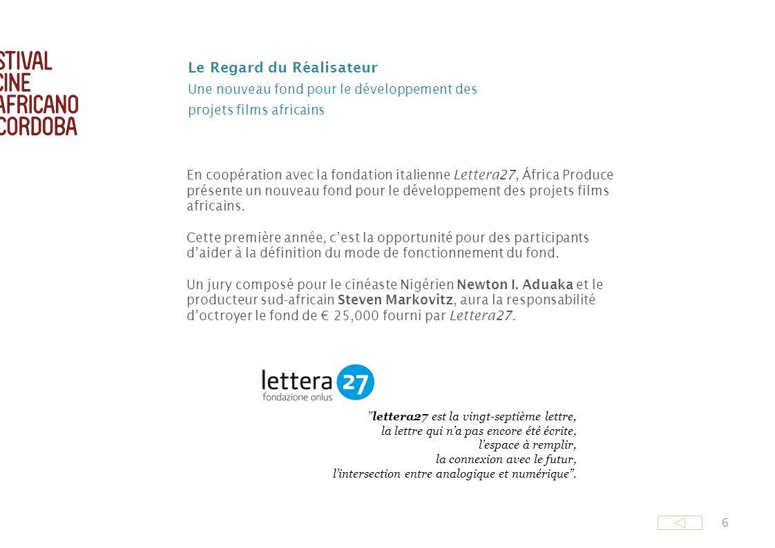 6 En coopération avec la fondation italienne Lettera27, África Produce présente un nouveau fond pour le développement des projets films africains. Cet