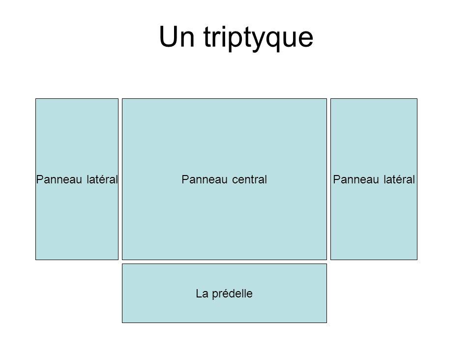 Un triptyque Panneau centralPanneau latéral La prédelle